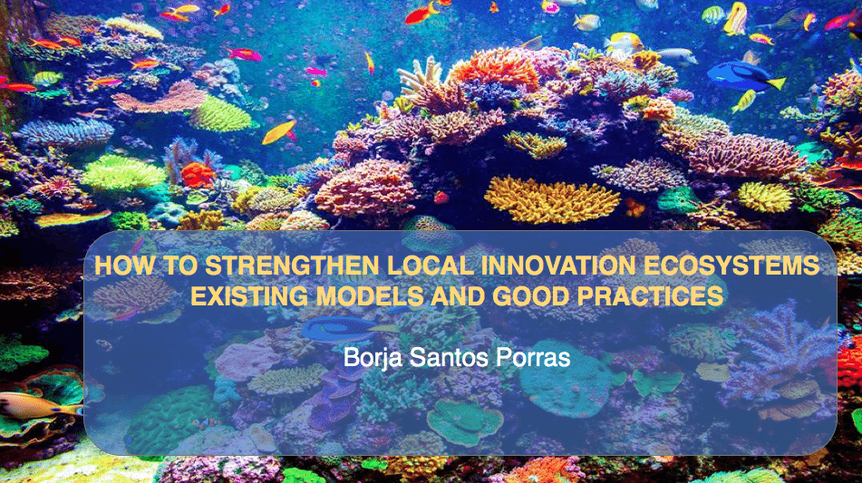 LOCAL ECOSYSTEMS OF INNOVATION AND ECONOMIC DEVELOPMENT | borjasantosporras.org